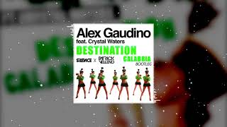 Alex Gaudino ft. Christal Waters - Destination Calabria (Silence x Patrick Velleno Bootleg)