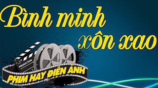 Bình Minh Xôn Xao Full | Phim Tình Cảm Việt Nam Hay