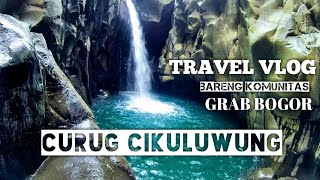 CURUG CIKULUWUNG|| TRAVEL VLOG BARENG KOMUNITAS GRAB BOGOR