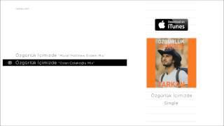 """TARKAN - Özgürlük İçimizde """"Ozan Çolakoğlu Mix"""" (Official Audio)"""