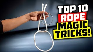 WOW! TOP 10: BEST ROPE MAGIC TRICKS REVEALED – FREE TUTORIALS!