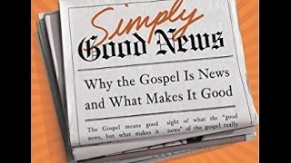 Why Is The Gospel Called 'The Good News'?