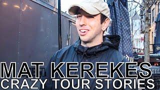 Mat Kerekes   CRAZY TOUR STORIES Ep. 689