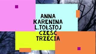 """""""Anna Karenina """"- L.Tołstoj część trzecia audiobook"""