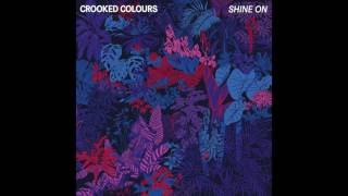 Crooked Colours   Shine On [Official Audio]