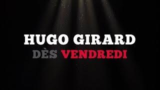 Ce vendredi: Hugo Girard