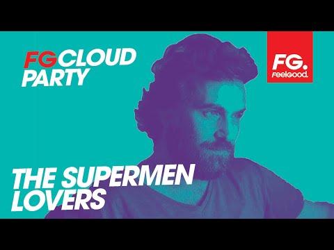 THE SUPERMEN LOVERS | FG CLOUD PARTY | LIVE DJ MIX | RADIO FG