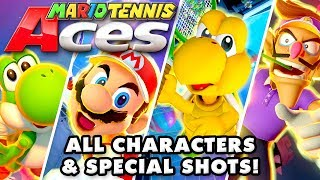 Mario Tennis Aces - All Characters! All Special Shots!