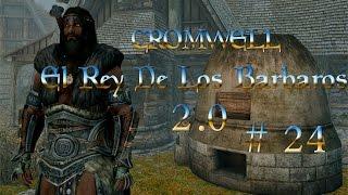 TESVSE: - Skyrim. Cromwell el Rey de los Barbaros. 2.0. Episodio 8. Corona Dentada.