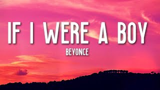 If I Were A Boy - Beyoncé (Lyrics) 🎵