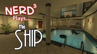 Nerd³ Plays... The Ship