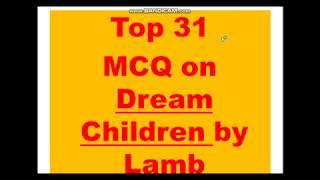 Top 31 MCQ on Dream Children by Lamb