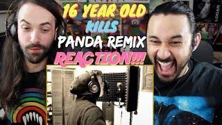 16 YEAR OLD KILLS PANDA REMIX 🔥🐼🔥   REACTION & THOUGHTS!!!
