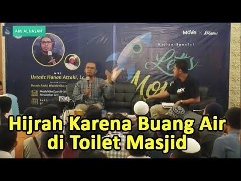 Kisah Hijrah Karena Numpang Buang Air di Toilet Masjid - Ust. Hanan Attaki