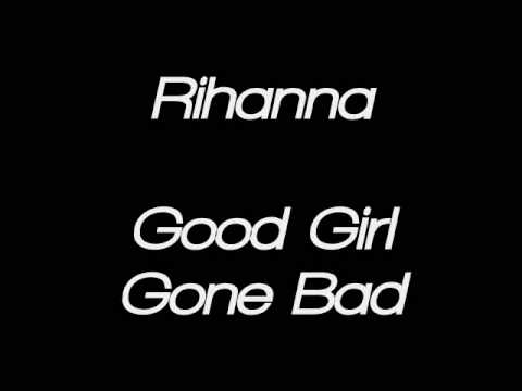 Rihanna - Good Girl Gone Bad - Lyrics
