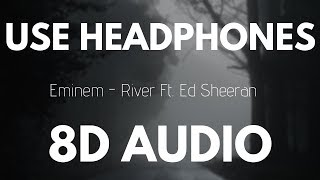 Eminem - River Ft. Ed Sheeran (8D AUDIO)