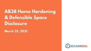 AB38 Home Hardening & Defensible Space Disclosure – March 25, 2021