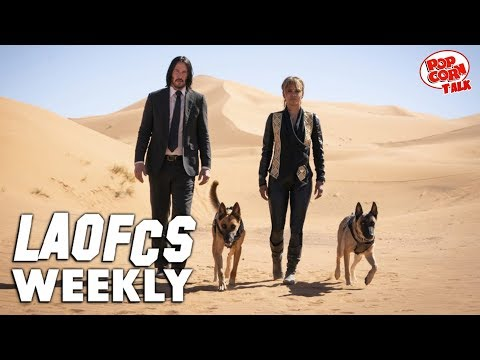 LAOFCS Weekly: John Wick 3 Spoiler Review, & Who Are The Biggest Action Star of Today!