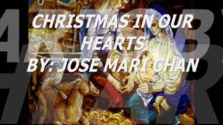 christmas in our hearts w/ lyrics - by: jose mari chan