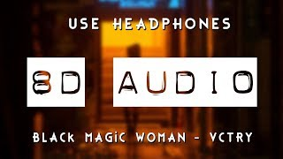 Black Magic Woman   VCTRY (8D AUDIO) 🎧