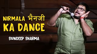 Nirmala Bhenji ka Dance - Sundeep Sharma Stand-up Comedy - Download this Video in MP3, M4A, WEBM, MP4, 3GP