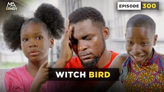 WITCH BIRD (Mark Angel Comedy) (Episode 300)