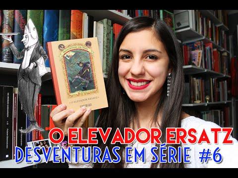 Lendo Desventuras em série | O elevador ersatz #6 #VEDJ 23