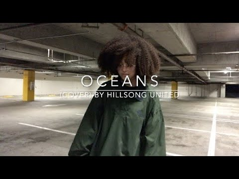 Download Oceans (cover) By Hillsong United Mp4 HD Video and MP3