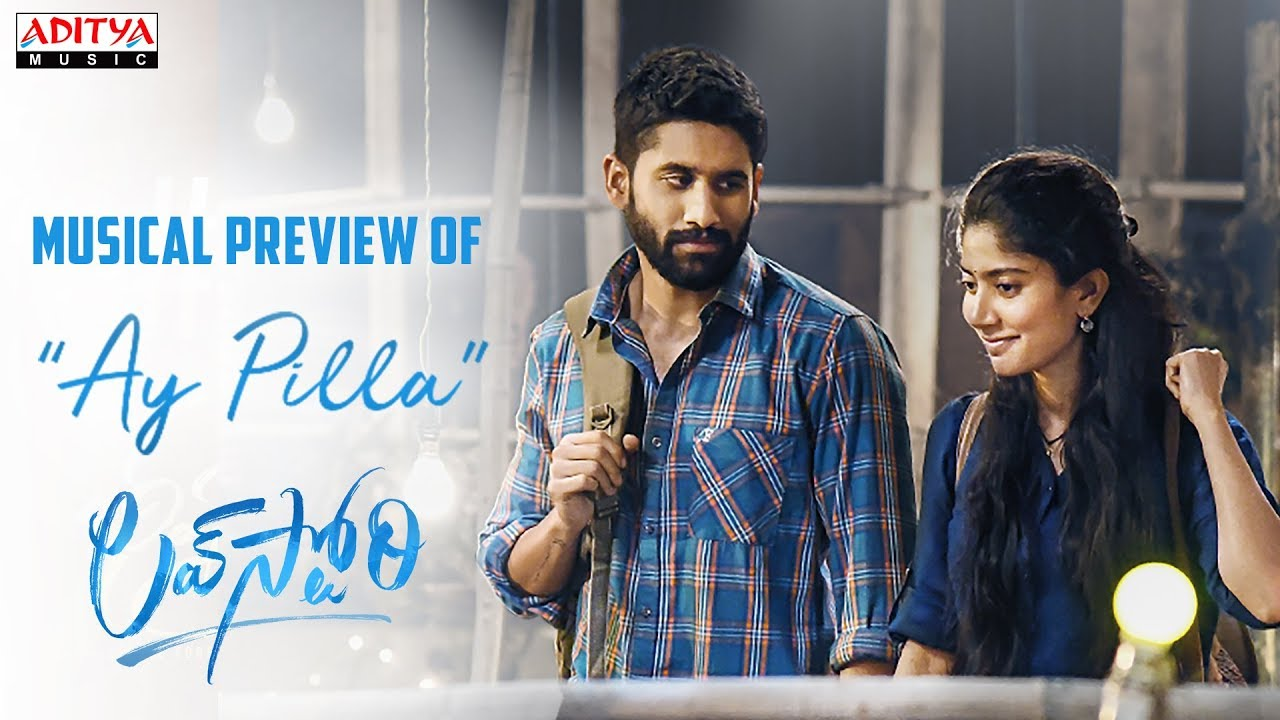 Ay Pilla Musical Preview | Love Story Movie