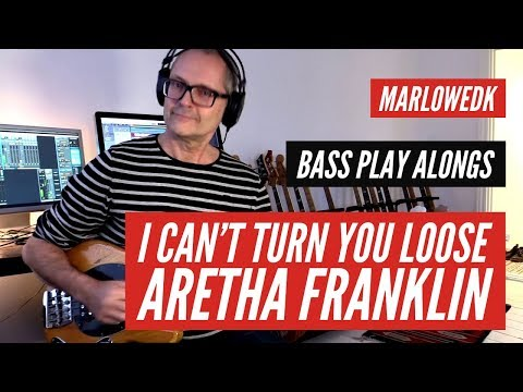 I can't turn you loose - Aretha Franklin - MarloweDK bass playalong