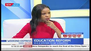 Weekend Express: Education reforms