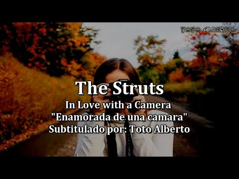The Struts In Love with a Camera Subtitulado al Español with Lyrics (HD)