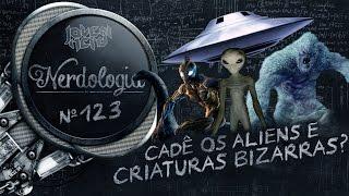 Cadê os aliens e criaturas bizarras? | Nerdologia 123