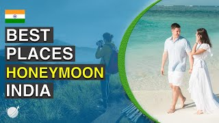 Top 10 Best Honeymoon Places In India 2020