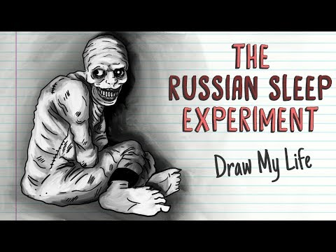 THE RUSSIAN SLEEP EXPERIMENT   Draw My Life