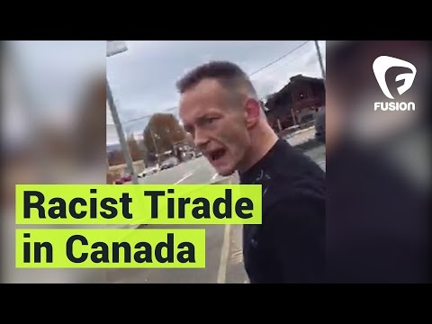 Man Goes on Racist Tirade in Canada