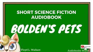 Audiobook science fiction - Bolden's Pets