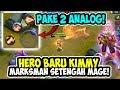 HERO BARU MARKSMAN MAGE DENGAN 2 ANALOG KIMMY UNIK PARAH MOBILE LEGENDS INDONESIA