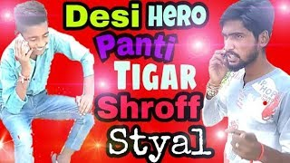 Desi Hero Panti || Tigar Shorff || Styal