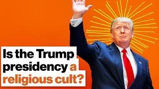 Is the Trump presidency a religious cult? | Reza Aslan