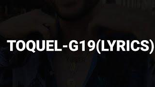 TOQUEL G19 LYRICS
