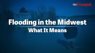 Flooding in the Midwest—What it Means