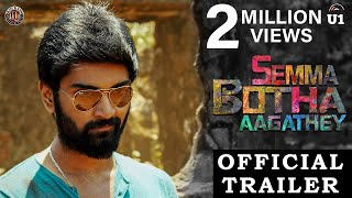 Semma Botha Aagathey - Official Trailer | Atharvaa | Yuvan Shankar Raja | Badri Venkatesh
