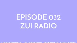 Episode 032 - zui radio