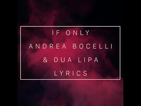 If Only - Andrea Bocelli & DuaLipa (with Lyrics) - T Wicaksono