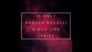 If Only   Andrea Bocelli & DuaLipa (with Lyrics)