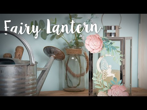 Create a Fairy Moon Lantern - Sizzix