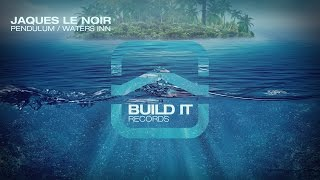 Jaques Le Noir   Waters Inn [Build It Records]