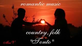 Романтическая музыка. Кантри и фолк. Tonto #MusV
