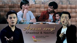 Shaxboz & Navruz - Arzon sevgi | Шахбоз & Навруз - Арзон севги